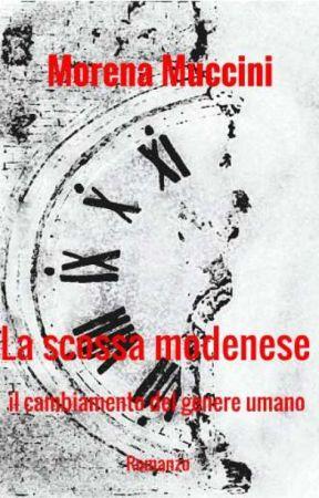 La scossa modenese - il cambiamento del genere umano by MorenaMuccini