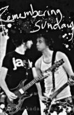 Remembering Sunday by thelackadaisicallass