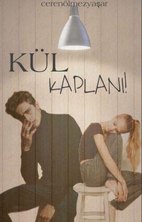 KÜL KAPLANI ! by CerennOlmezysr
