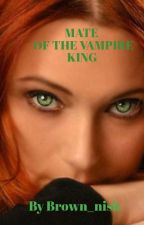 MATE OF THE VAMPIRE KING by bundleofsylvia