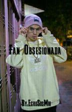 Fan Obsesionada ; Khea (CANCELADA) by ruoxienist