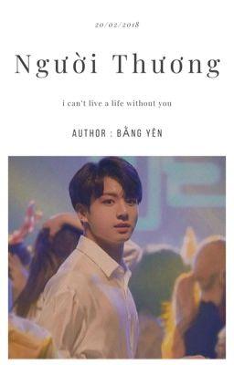Đọc truyện 《HOÀN》Người Thương ( Jungkook >< You) Fanfiction Girl [HE]