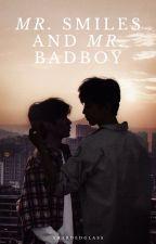 Mr. Smiles and Mr. Badboy ✔ by ShardedGlass
