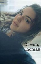 Dream; Thomas- The Scorch Trials by stantrash18