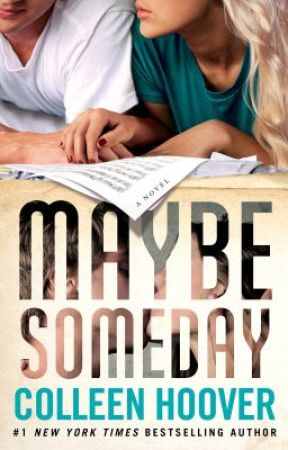 Maybe Someday: Prologue by AuthorColleenHoover