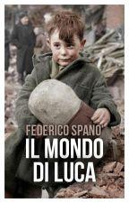 Il mondo di Luca by SpanoFederico