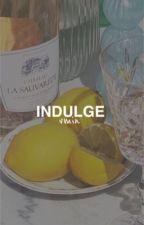 VM.          INDULGE  by VENUSHONEY