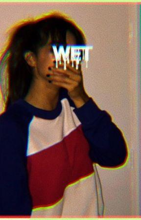 Wet. by WilkOgOc