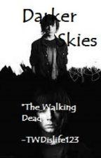 Darker Skies *The Walking Dead* by TWDislife123