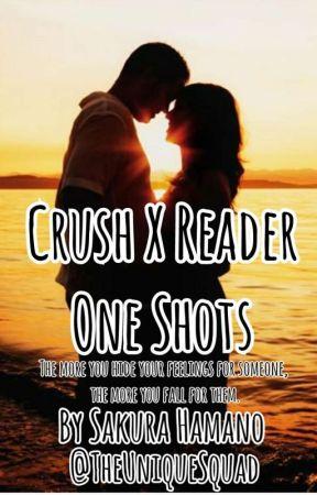 Crush X Reader One Shots by RiaAndNatalie