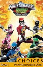 Choices - Book I - Power Rangers: Dino Charge by xxxMTFxxx