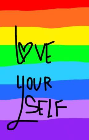 Love YourSelf (A LGBT+ Book) by ii_sleepy