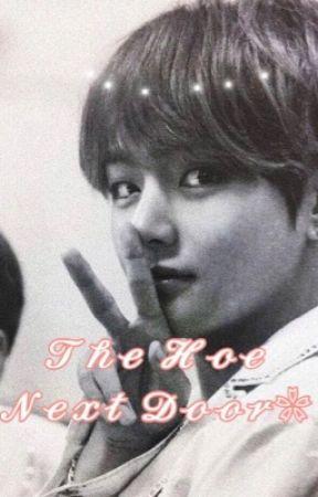 The Hoe Next-Door [Kth] by expensivegurrrl