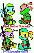 Tmnt Mother Scenarios: Book 1 by Kittymasterofall14