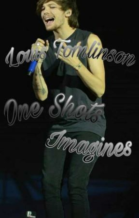 Louis Tomlinson One Shots/Imagines by CuriousKat
