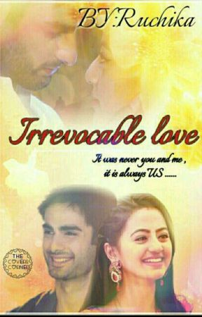 IRREVOCABLE LOVE by ruchika_212