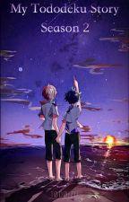 My Tododeku Story ~ Season 2 by Tarrastory