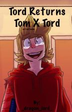 Tord Returns : TomXTord  •{completed}• by _dragon_lord_