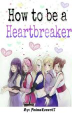 How to be a Heartbreaker ✔ by -AnimeLover67-