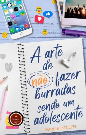 A Arte De Não Fazer Burradas Sendo Um Adolescente by Mirlia_love