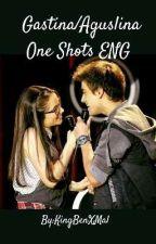 Gastina/Aguslina One Shots ENG by KingBenXMal