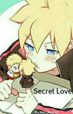 Secret Love (Boruto🍔X Young!Naruto🍜) by Mei_Hatter