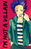 I'm not a villain (Hitoshi Shinso x reader) cover