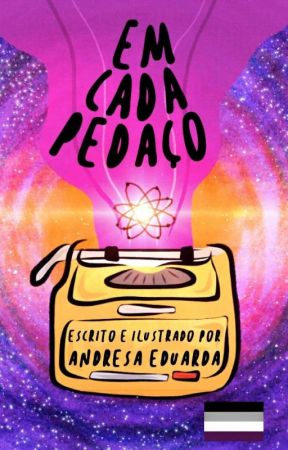 Em Cada Pedaço  by ultravioleta_