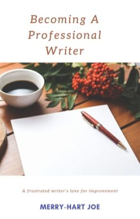 Becoming A Professional Writer by pres_inspiry