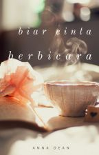 BIAR CINTA BERBICARA by nanawrite87