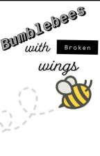 Bumble Bees With Broken Wings by LivingLifeAsLogan