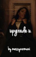 Upgrade U by messynormani