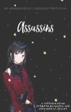 Assassins | Book 1 by Alexandria_Blaire