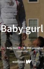 Baby Gurl💗🤞🏽ft: NBA youngboy by nbadrama