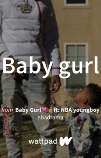Baby Gurl💗🤞🏽ft: NBA youngboy