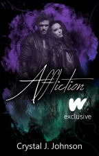 AFFLICTION (Book 1 of the Affliction Trilogy) by CrystalJJohnson