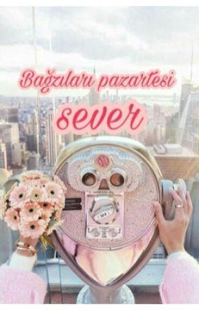 Bazıları Pazartesi Sever! by Sonkahvebukucu_