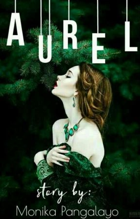 AUREL [Complete] by Monika_Pangalayo