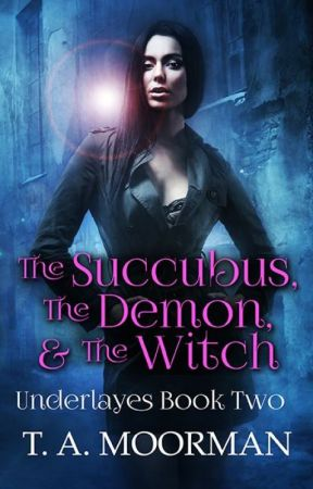The Succubus, The Demon, & The Witch by TaMoorman