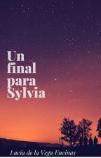 Un final para Sylvia by lucias1503