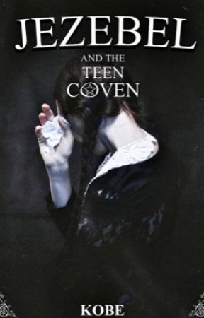 Jezebel and the Teen Coven by kxxbee