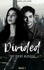 Divided // The Death Cure [Book 3] by sunsets_and_quills