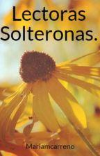 Lectoras Solteronas. by readwithmaries