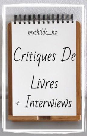 Critiques de livres + Interwiews [EN PAUSE] by mxthilde_hz