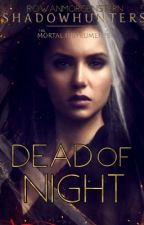 Dead Of Night (Jace Wayland  Fanfiction)  by RowanMorgenstern
