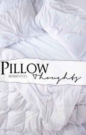 Pillow Thoughts by jkharrystyles
