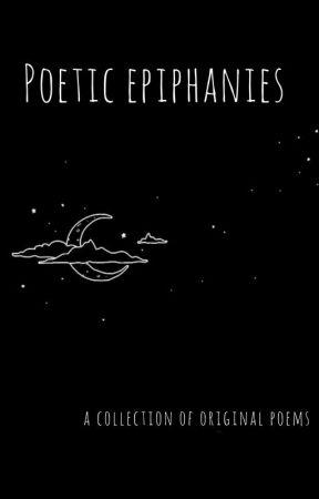 poetic epiphanies by dapplethekitten333