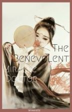 The Benevolent Miracle Doctor [Completed] [Unedited] by RosminCos