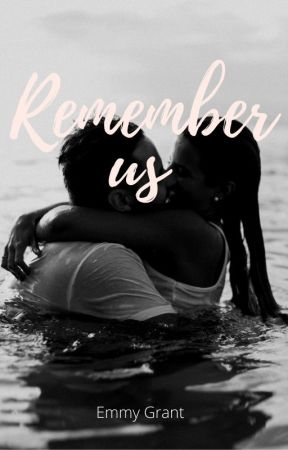 Remember us by Emmy_Grant