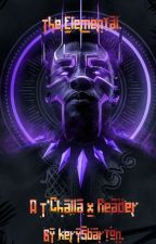 The Elemental    A T'Challa x Reader [COMPLETE] by Mxllas_Hxrdy